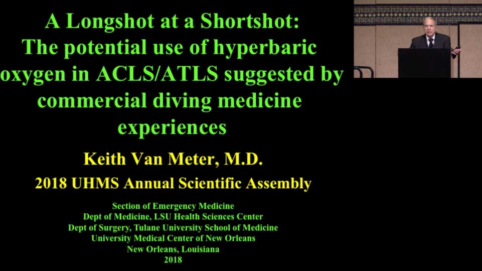 A Longshot at a Shortshot: The potential use of hyperbaric oxygen in ACLS/ATLS suggested by commercial diving medicine experiences, by Keith Van Meter, MD