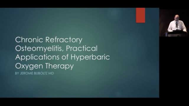 Chronic Refractory Osteomyelitis, Practical Applications of Hyperbaric Oxygen Therapy, by Jerome Buboltz, MD