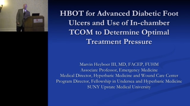 HBOT for Advanced Diabetic Foot Ulcers and Use of In Chamber TCOM to Determine Optimal Treatment Pressures, by Marvin Heyboer III, MD, FACEP, FUHM